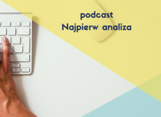 analiza IT: podcast Najpierw analiza